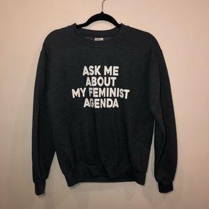 Ask Me About My Feminist Agenda Crewneck